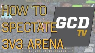 How to Watch 3v3 Arena in World of Warcraft