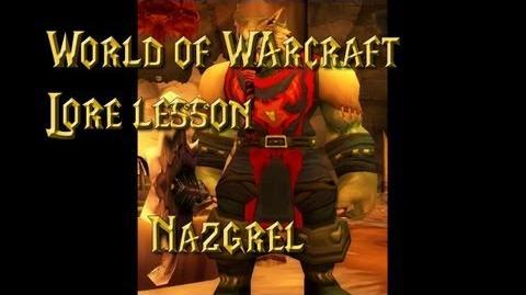 World of Warcraft lore lesson 46 Nazgrel-0