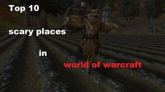 Top 10 scary places in world of warcraft