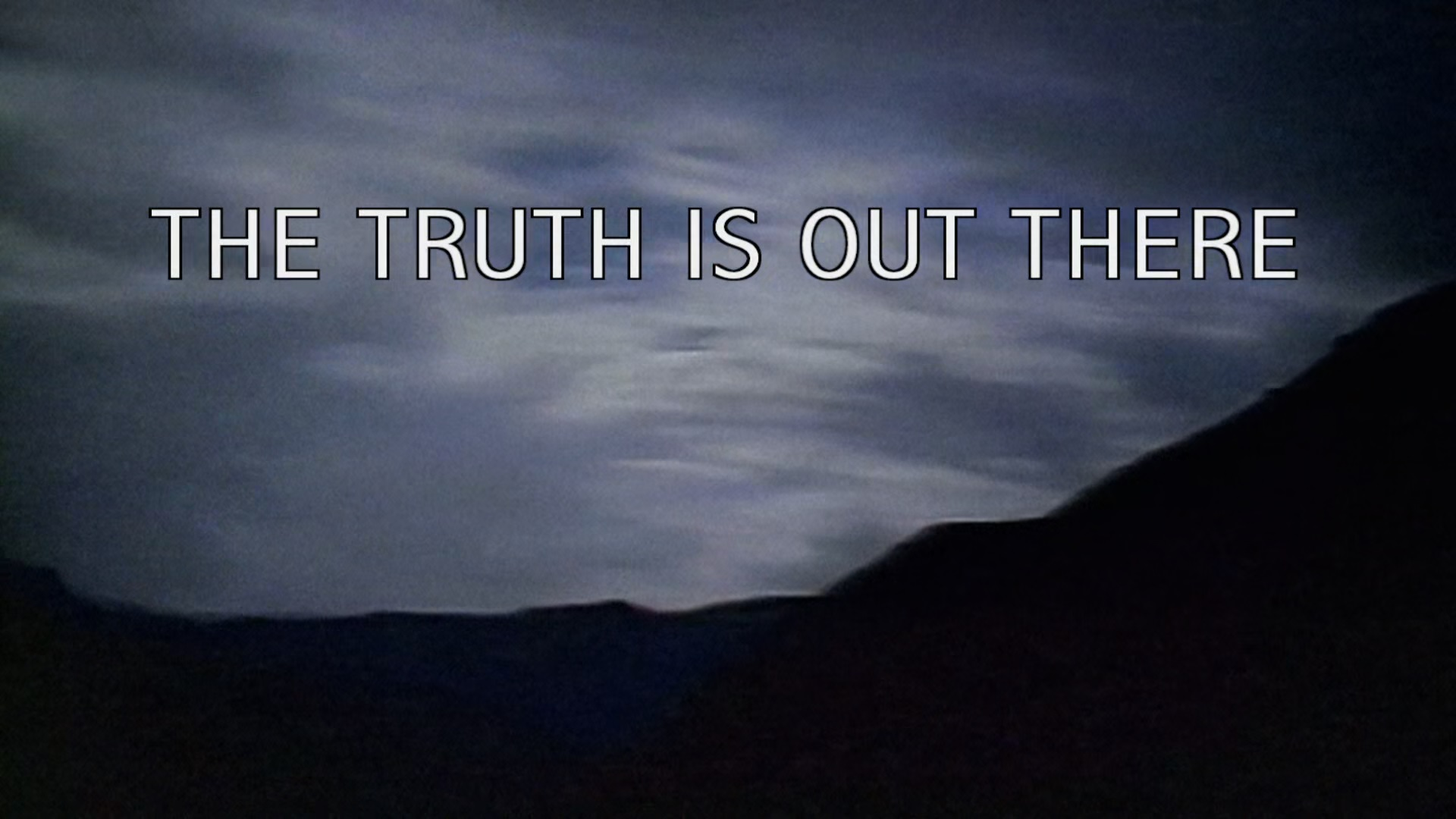 The Truth Is Out There tagline  X Files The Truth Is Out There