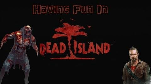 Having Fun In Dead Island - Xbox Live Games With Gold