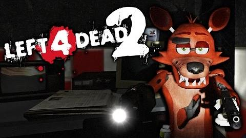 FIVE NIGHTS AT FREDDY'S L4D2 Edition Foxy The Betrayer! (Left 4 Dead Funny Moments)
