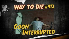 Goon Interrupted