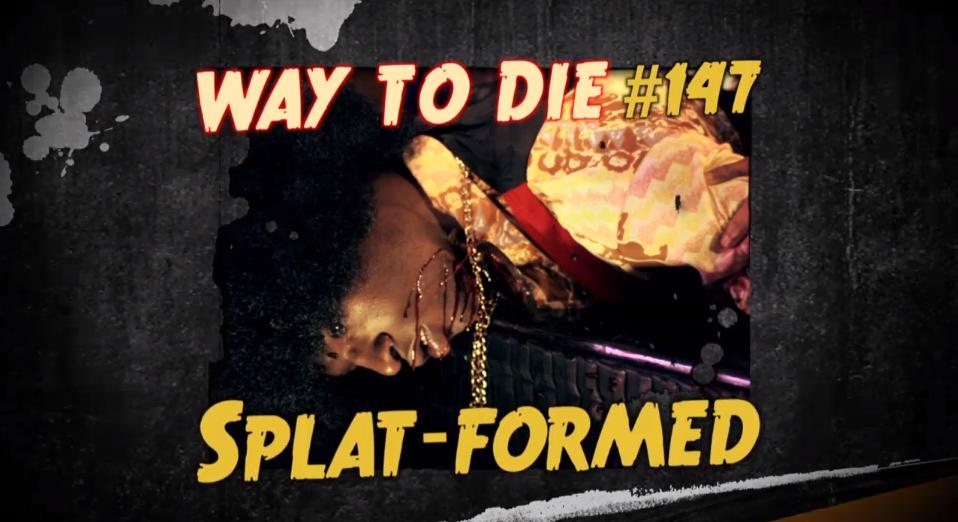 Splat formed 1000 ways to die wiki fandom powered by wikia for 1000 ways to die window pained
