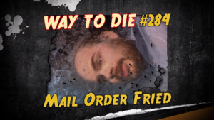 Mail Order Fried
