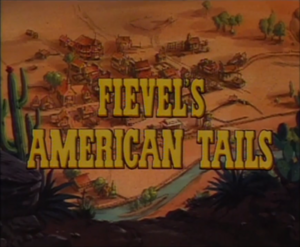Fievel's American Tails Title Card