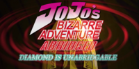 JoJo's Bizarre Adventure Abridged: Diamond is Unabridgable