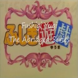 Fushigi Yugi The Abridged Series Thumbnail