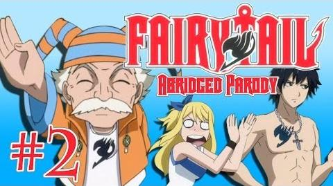Fairy Tail Abridged Parody - Episode 2