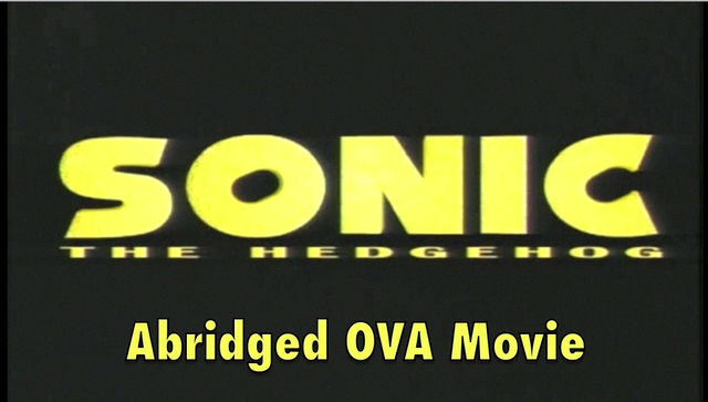 File:Sonic Abridged OVA Movie Title .png