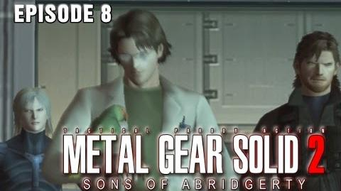 Metal Gear Solid 2- Sons of Abridgerty (Episode 8)