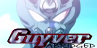 Guyver Abridged