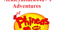 Ackleyattack4427's Adventures of Phineas and Ferb
