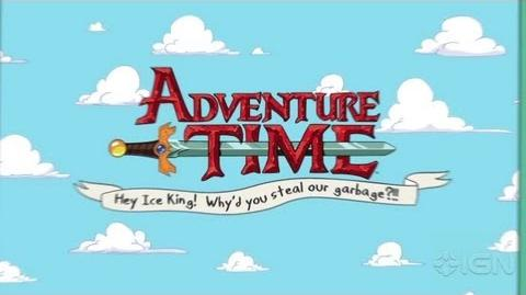 Adventure Time Hey Ice King! Why'd you steal our garbage?! Teaser Trailer