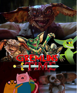 Adventure Time with Gremlins
