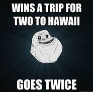 Forever alone meme hawaii