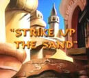 Strike Up the Sand