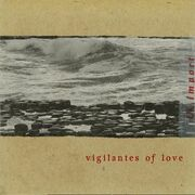 Vigilantes Of Love - 'Cross the Big Pond