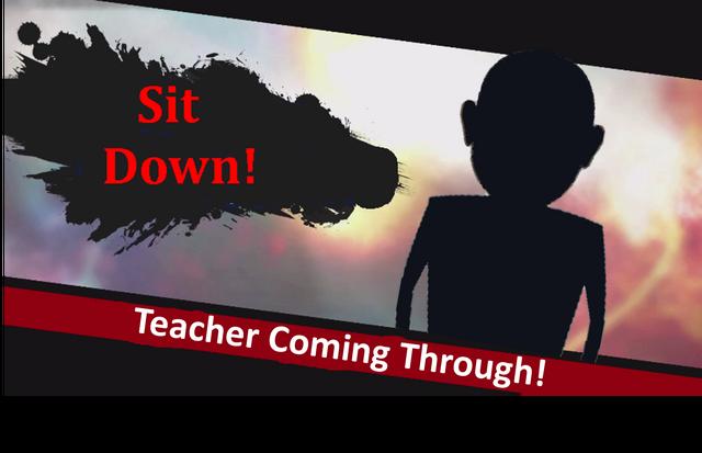 File:Teacher Coming Through!.png