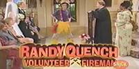 Randy Quench: Volunteer Fireman