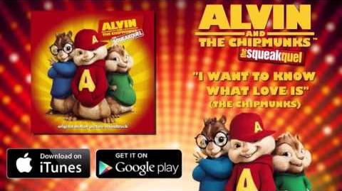 I Want To Know What Love Is - The Chipmunks