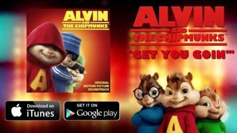 Get You Goin'-Alvin & The Chipmunks