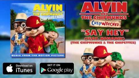 The Chipmunks & The Chipettes - Say Hey (with lyrics)