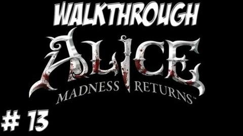 Alice Madness Returns - Walkthrough - Part 13 (PC PS3 Xbox 360) HD