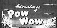 Adventures of Pow Wow