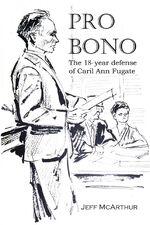 Pro Bono - The 18 Year Defense of Caril Ann Fugate