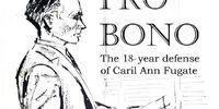 Pro Bono: The 18 Year Defense of Caril Ann Fugate