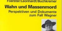 Wahn und Massenmord: Perspektiven und Dokumente zum Fall Wagner