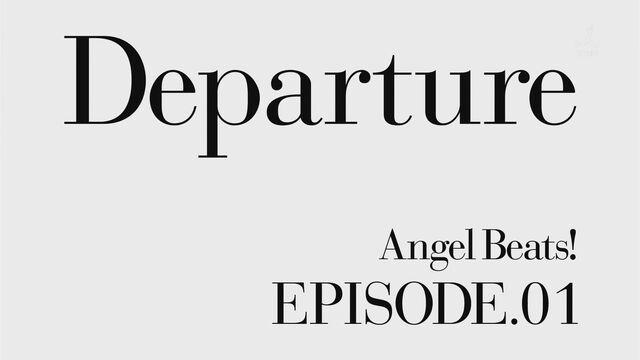 File:Angel Beats! EP1 Departure.jpg