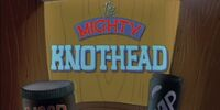 The Mighty Knot-head