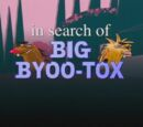 In Search of Big Byoo-Tox