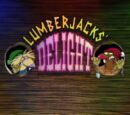 Lumberjacks' Delight