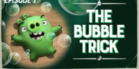 The Bubble Trick
