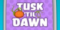 Tusk 'til Dawn