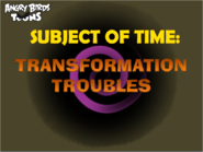 Transformation Troubles Title Card