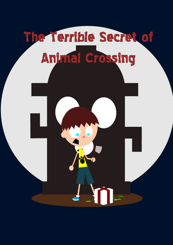 File:The Terrible Secret of Animal Crossing cover.png