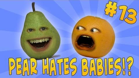 Annoying Orange - Ask Orange 13 Pear Hates Babies?!