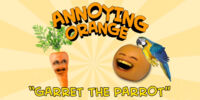 Annoying Orange: Garret the Parrot