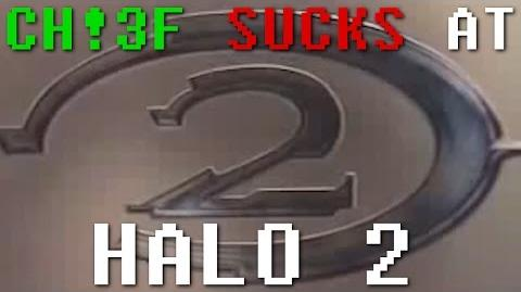 Master Chief Sucks at Halo 2-1