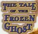 The Tale of the Frozen Ghost