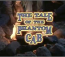 The Tale of the Phantom Cab