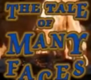 The Tale of Many Faces