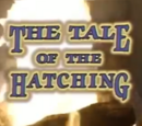 The Tale of the Hatching