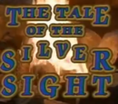 The Tale of the Silver Sight: Part 1