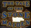The Tale of the Stone Maiden