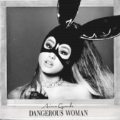 Ariana Grande - Dangerous Woman (Official Album Cover)